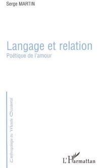 Langage et relation : poétique de l'amour - SergeMartin