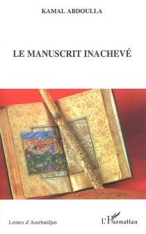 Le manuscrit inachevé - KamalAbdoulla