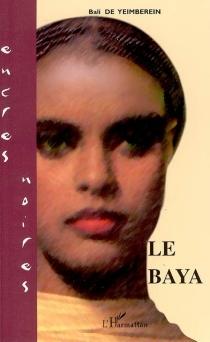 Le Baya - BaliDe Yeimbérein