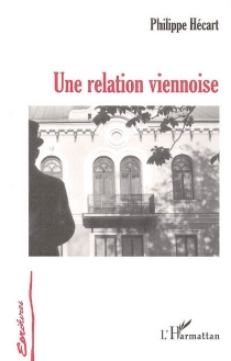 Une relation viennoise - Philippe Hécart
