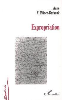 Expropriation - Anne Valérie Münch-Berkouk