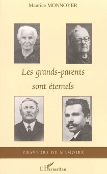 Les grands-parents sont éternels - Maurice Monnoyer