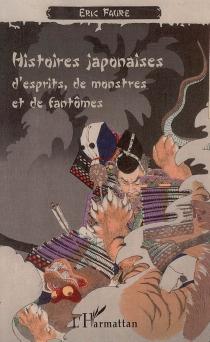 Histoires japonaises d'esprits, de monstres et de fantômes - EricFaure