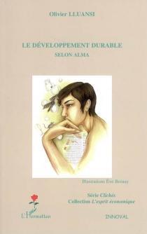 Le développement durable selon Alma - OlivierLluansi