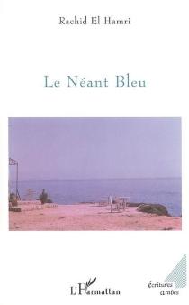 Le néant bleu - Rachid elHamri