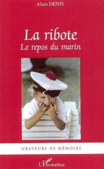 La ribote : le repos du marin - AlainDenis