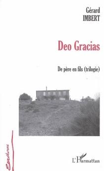 Deo gracias : de père en fils (trilogie) - GérardImbert