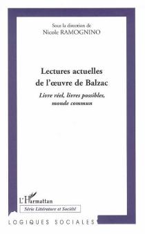 Lectures actuelles d'oeuvres de Balzac -