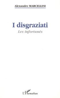 I disgraziati| Les infortunés - AlexandreMarcellesi