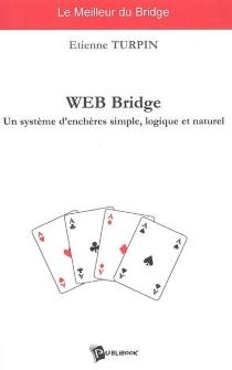 Web bridge : un système d'enchères simple, logique et naturel - EtienneTurpin