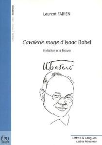 Cavalerie rouge d'Isaac Babel : invitation à la lecture - LaurentFabien