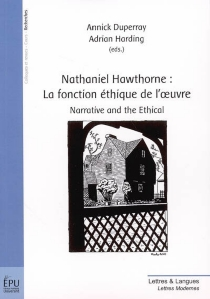 Nathaniel Hawthorne : la fonction éthique de l'oeuvre| narrative and the ethical -