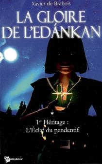 La gloire de l'Edankan - Xavier deBrabois
