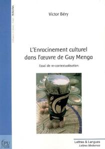 L'enracinement culturel dans l'oeuvre de Guy Menga : essai de re-contextualisation - VictorBéry