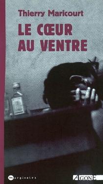 Le coeur au ventre - ThierryMaricourt