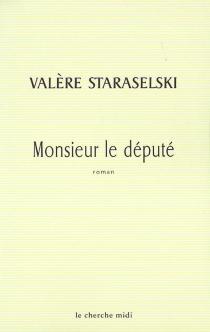 Monsieur le député - ValèreStaraselski