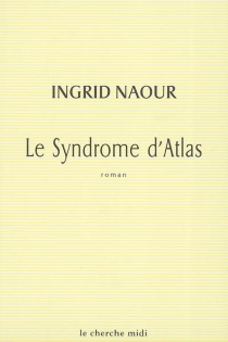 Le syndrome d'Atlas - Ingrid Naour