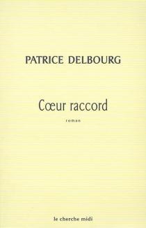 Coeur raccord - PatriceDelbourg