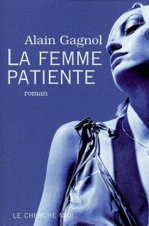 La femme patiente - AlainGagnol