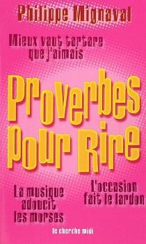 Proverbes pour rire - PhilippeMignaval