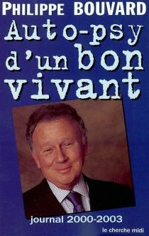 Auto-psy d'un bon vivant : journal 2002-2003 - PhilippeBouvard