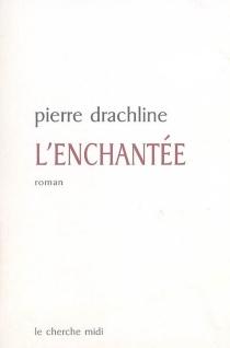 L'enchantée - PierreDrachline