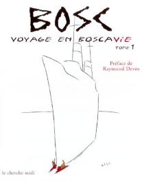 Voyage en Boscavie - Bosc