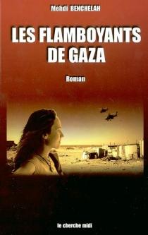 Les flamboyants de Gaza - MehdiBenchelah