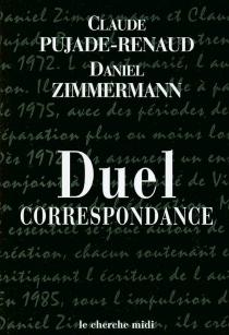 Duel : correspondance - ClaudePujade-Renaud
