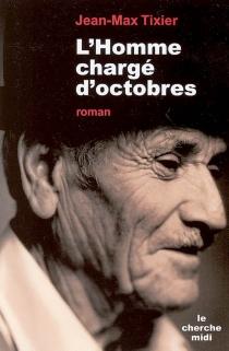 L'homme chargé d'octobres - Jean-MaxTixier