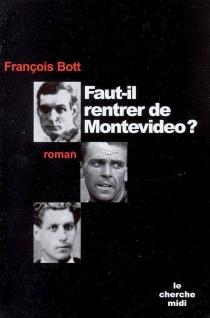 Faut-il rentrer de Montevideo ? - FrançoisBott