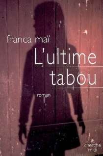 L'ultime tabou - FrancaMaï