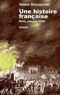 Une histoire française : Paris, janvier 1789 - ValèreStaraselski