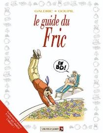 Le guide du fric - Galdric