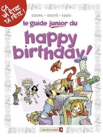Le guide junior du happy birthday ! - SylviaDouyé