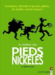 Le meilleur des Pieds nickelés - RenéPellos