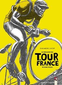 Le meilleur du tour de France de René Pellos - Jean-MichelLinfort