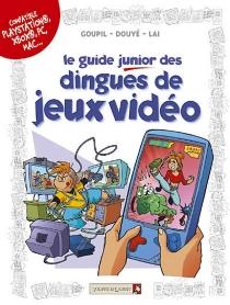 Le guide junior des dingues de jeux vidéo - SylviaDouyé