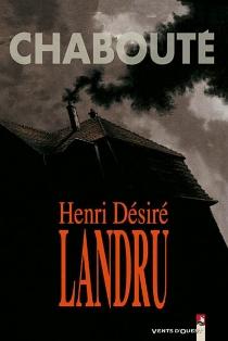 Henri Désiré Landru - ChristopheChabouté