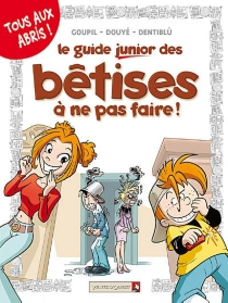 Le guide junior des bêtises à ne pas faire ! - Dentiblù