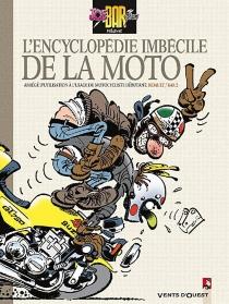 L'encyclopédie imbécile de la moto : abrégé d'utilisation à l'usage du motocycliste débutant - MichelBidault