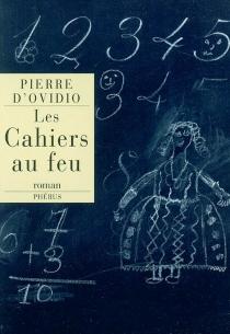 Les cahiers au feu - Pierre d'Ovidio