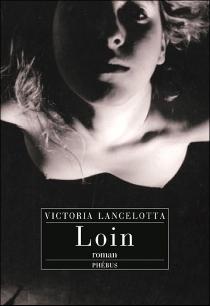 Loin - VictoriaLancelotta