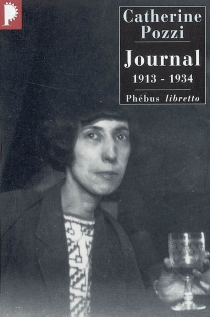Journal : 1913-1934 - Catherine Pozzi