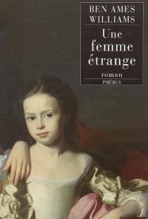 Une femme étrange - Ben AmesWilliams