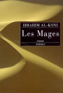 Les mages - Ibrahim al-Koni