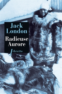 Radieuse aurore - Jack London
