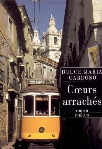 Coeurs arrachés - Dulce MariaCardoso