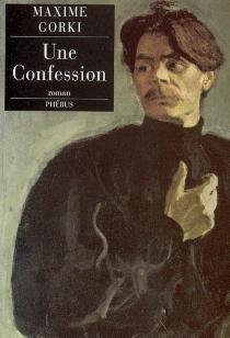 Une confession - MaximeGorki
