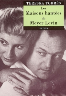 Les maisons hantées de Meyer Levin - TereskaTorrès